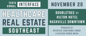 2019 InterFace Healthcare Real Estate Southeast - Nashville